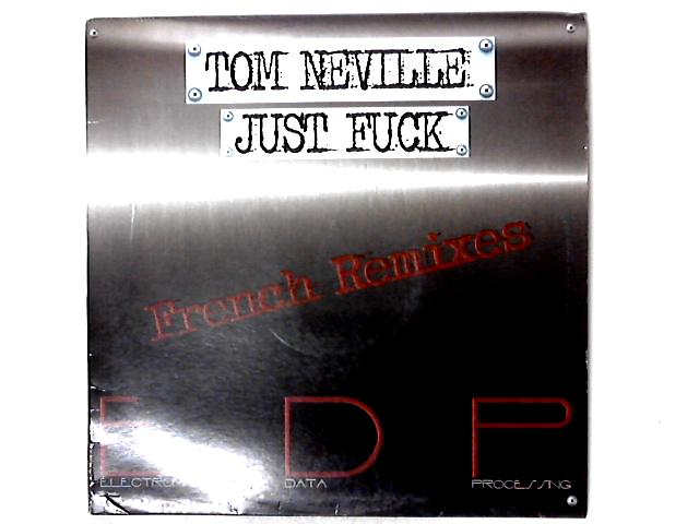 Just Fuck (French Remixes) by Tom Neville