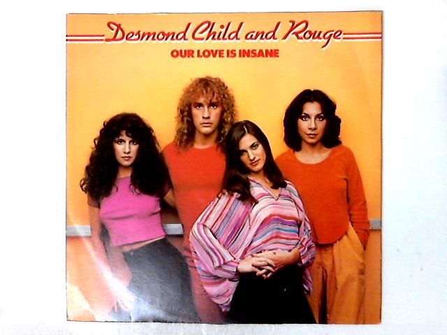 Our Love Is Insane by Desmond Child And Rouge