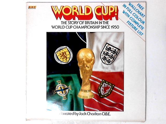 World Cup! The story of Britain in the World Cup Championship since 1950 LP By Jack Charlton