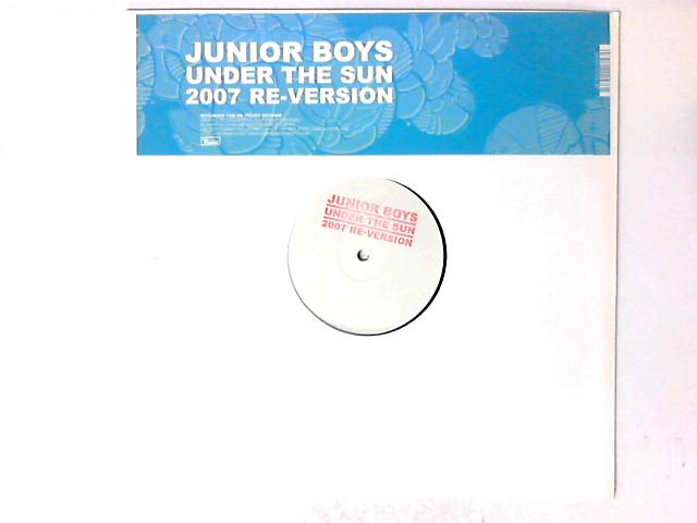Under The Sun 2007 Re-Version 12in Etched by Junior Boys