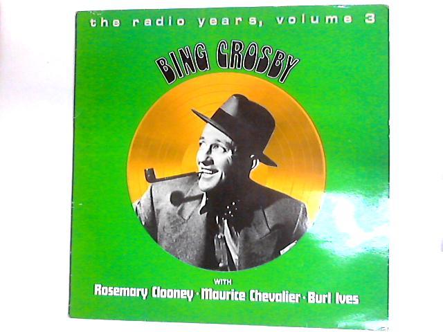 The Radio Years, Volume 3 Comp By Bing Crosby