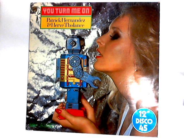 You Turn Me On 12in by Patrick Hernandez