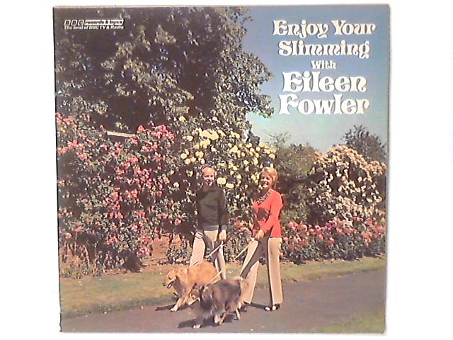 Enjoy Your Slimming With Eileen Fowler by Eileen Fowler