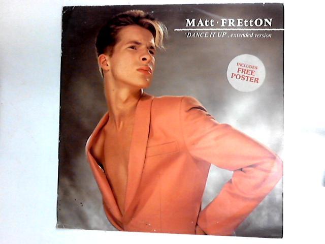 Dance It Up 12in by Matt Fretton