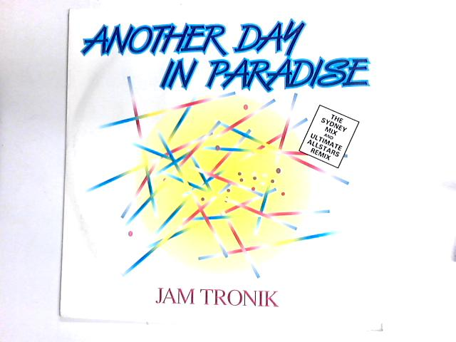 Another Day In Paradise 12in by Jam Tronik