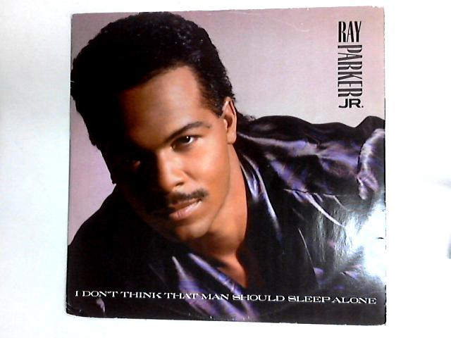 I Don't Think That Man Should Sleep Alone 12in By Ray Parker Jr.