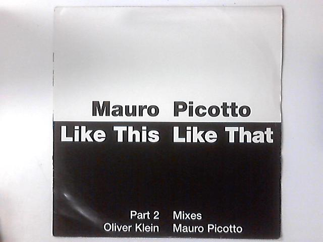 Like This Like That (Part 2) By Mauro Picotto