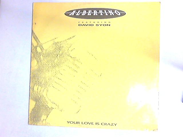 Your Love Is Crazy 12in By Albertino