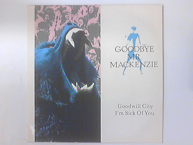 Goodwill City / I'm Sick Of You by Goodbye Mr. Mackenzie