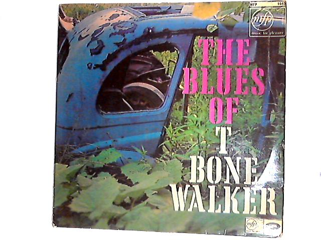 The Blues Of T-Bone Walker LP by T-Bone Walker
