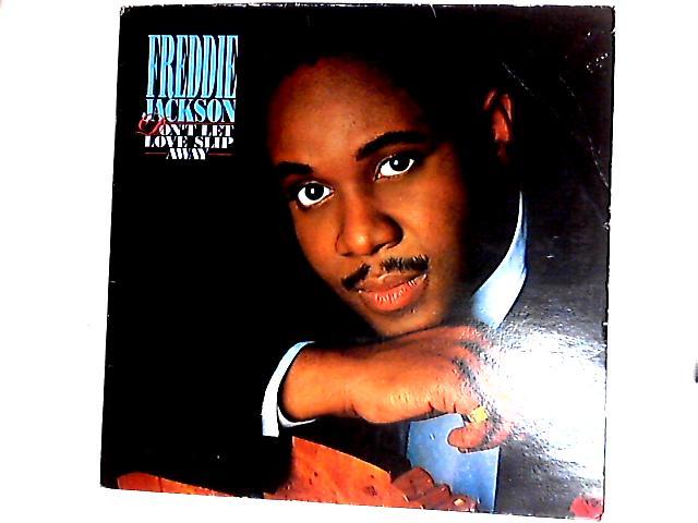 Don't Let Love Slip Away by Freddie Jackson
