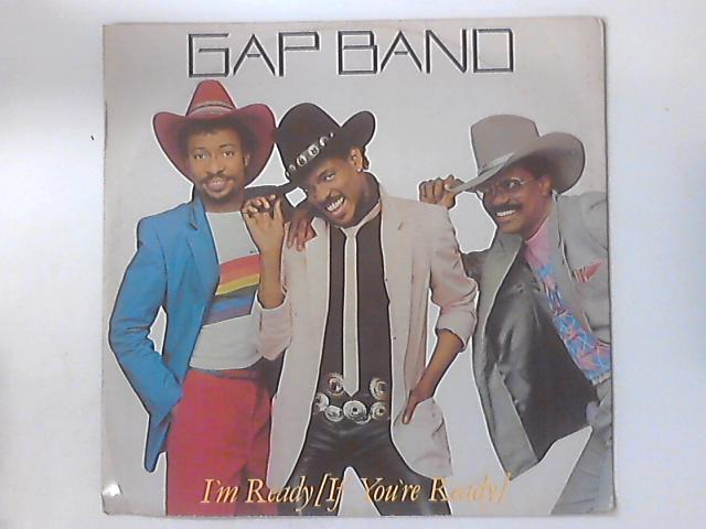 I'm Ready (If You're Ready) By The Gap Band