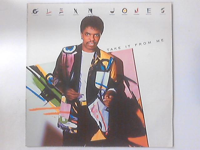 Take It From Me by Glenn Jones
