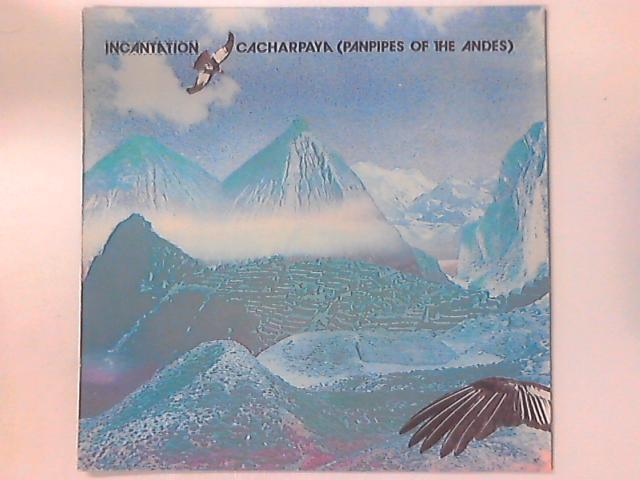Cacharpaya (Panpipes Of The Andes) by Incantation (2)