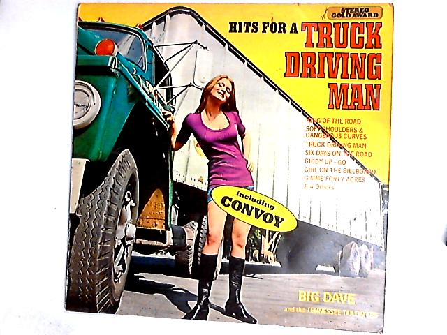Hits For A Truck Driving Man LP by Big Dave And The Tennessee Tailgaters
