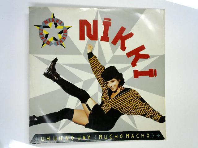 Uh Uh No Way (Mucho Macho) 12in 1st by Nikki