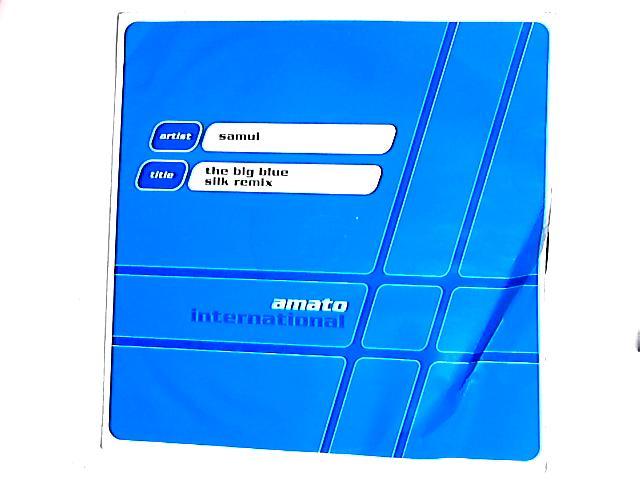 The Big Blue (Silk Remix) 12in by Samui
