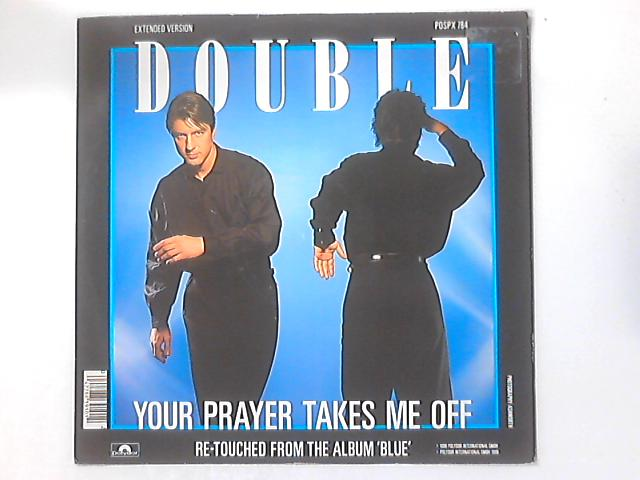 Your Prayer Takes Me Off By Double