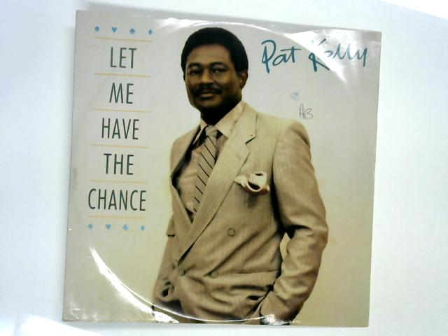 Let Me Have The Chance 12in by Pat Kelly