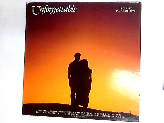 Unforgettable - 18 Classic Songs Of Love Comp by Various