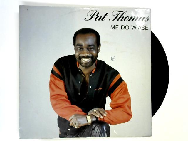 Me Do Wiase LP 1st by Pat Thomas