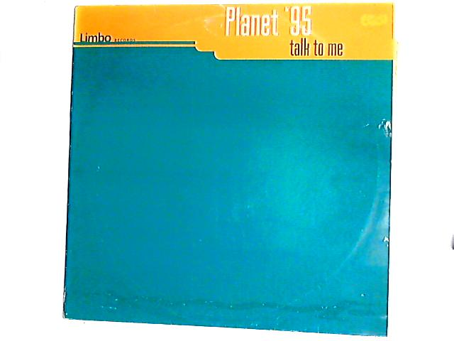 Talk To Me 12in By Planet '95