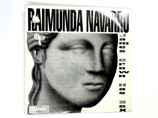 James Brown Has Sex 12in By Raimunda Navarro
