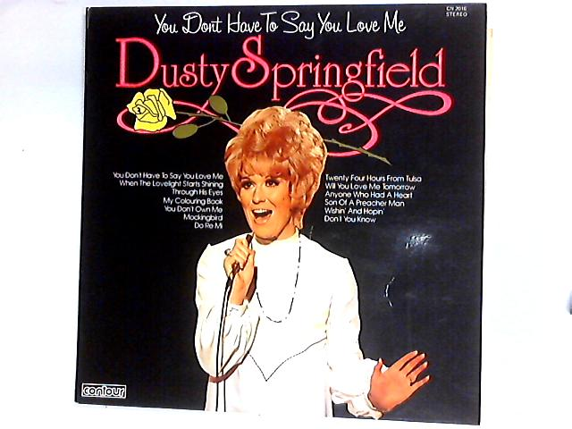 You Don't Have To Say You Love Me Comp by Dusty Springfield