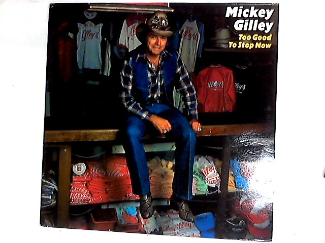 Too Good To Stop Now LP by Mickey Gilley