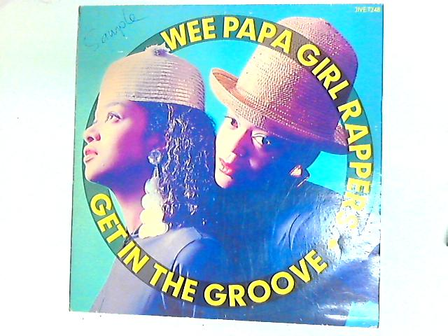 Get In The Groove 12in by Wee Papa Girl Rappers