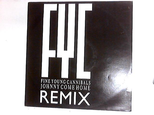 Johnny Come Home (Remix) 12in by Fine Young Cannibals