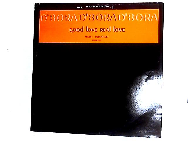 Good Love, Real Love 12in by D'Bora