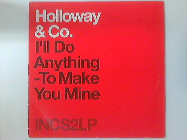 I'll Do Anything To Make You Mine by Holloway & Co