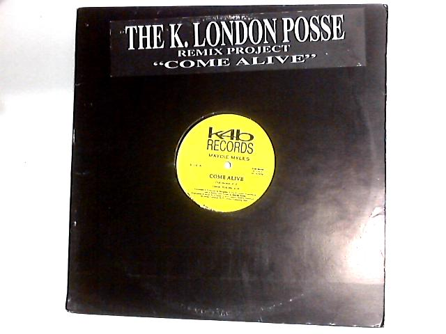Come Alive (Remix Project) 12in by K London Posse