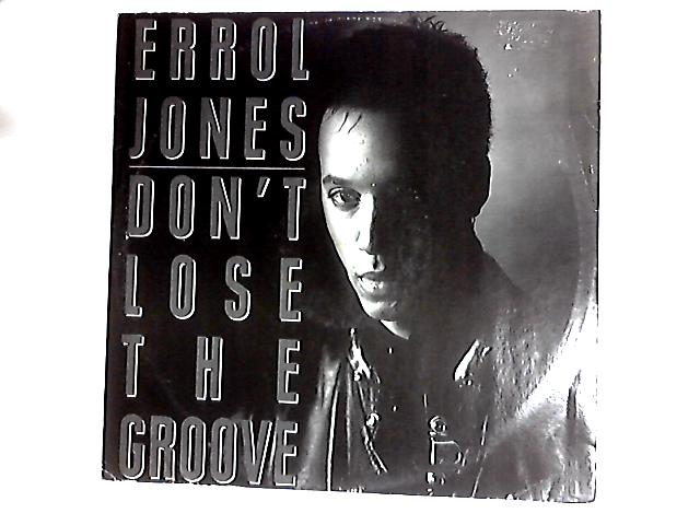 Don't Lose The Groove 12in by Errol Jones