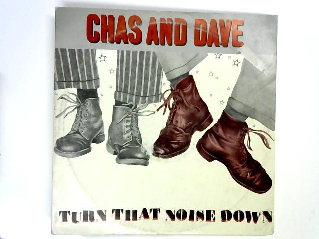 Turn That Noise Down 12in 1st by Chas & Dave