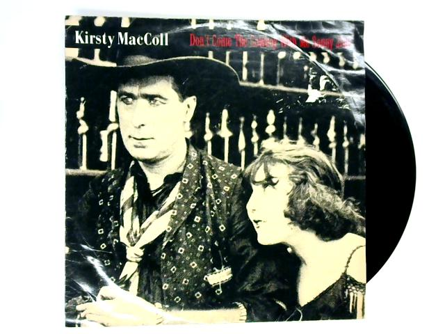 Don't Come The Cowboy With Me Sonny Jim! 12in 1st by Kirsty MacColl