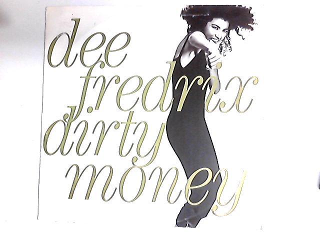Dirty Money 12in by Dee Fredrix