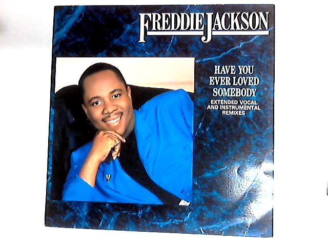 Have You Ever Loved Somebody 12in By Freddie Jackson