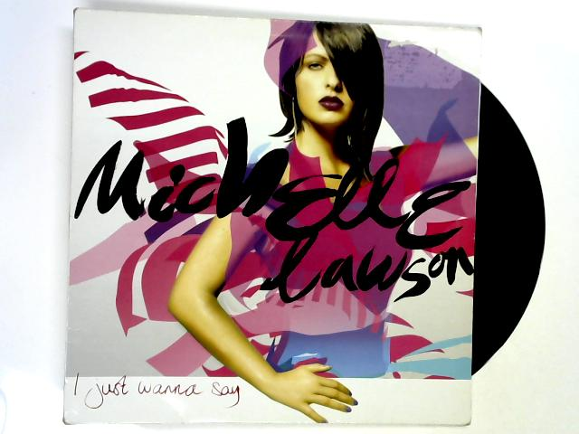 I Just Wanna Say 12in by Michelle Lawson