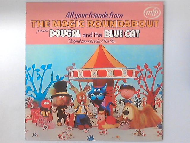 All Your Friends From The Magic Roundabout Present Dougal And The Blue Cat (Original Soundtrack Of The Film) by Eric Thompson (3)