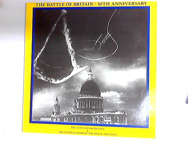 The Battle Of Britain - 50th Anniversary LP by The BBC Concert Orchestra