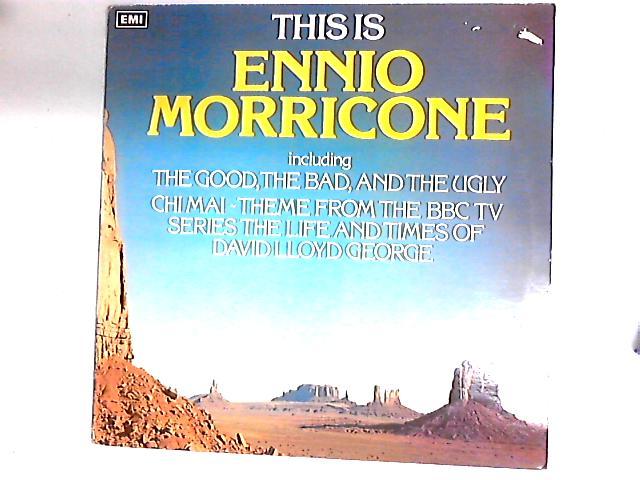 This Is Ennio Morricone Comp by Ennio Morricone