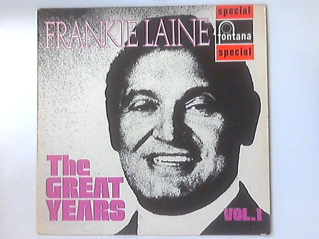 The Great Years Volume 1 by Frankie Laine
