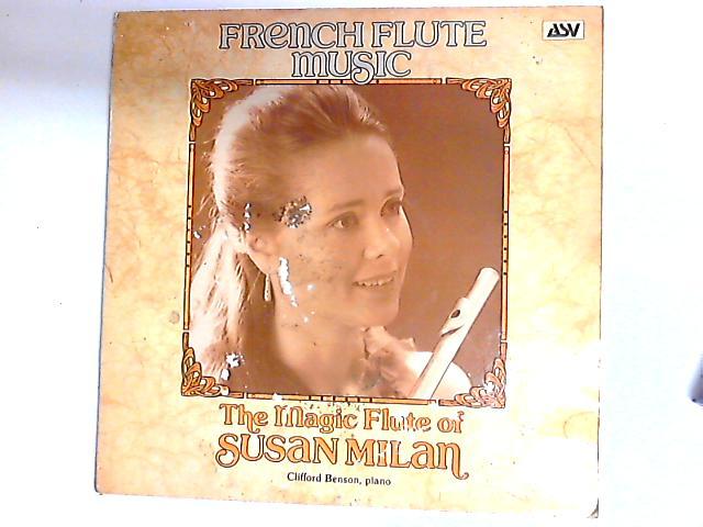 The Magic Flute Of Susan Milan: French Flute Music LP by Susan Milan
