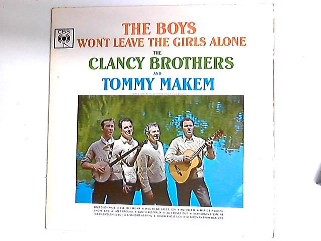 The Boys Won't Leave The Girls Alone LP by The Clancy Brothers & Tommy Makem