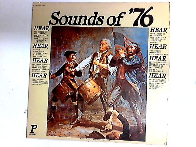 Sounds Of '76 And The American Revolution. The Exciting Events Of The Birth Of Our Nation LP by The Pickwick Society Of Performing Arts