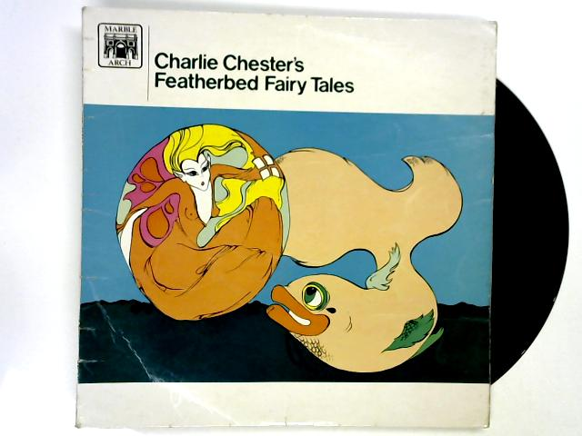 Charlie Chester's Featherbed Fairy Tales LP 1st by Charlie Chester