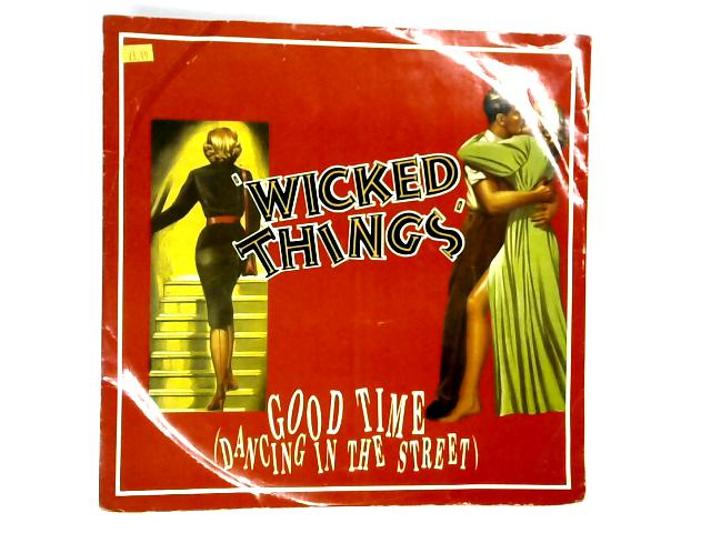 Good Time (Dancing In The Street) 12in by Wicked Things