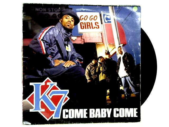 Come Baby Come 12in 1st by K7